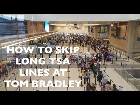 Travel Tips: How to Skip LONG TSA Security at LAX Tom Bradley