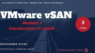 VMware vSAN Tutorial : Deploy and Manage Video 3 - Introduction to vSAN