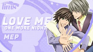 「LimS™」▸ Love Me One More Night MEP