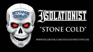 "Isolationist -""Stone Cold"""
