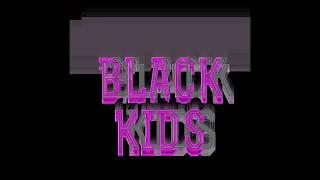 Black Kids - Iffy