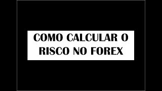 COMO CALCULAR O RISCO NO FOREX - Vídeo 58 de 365