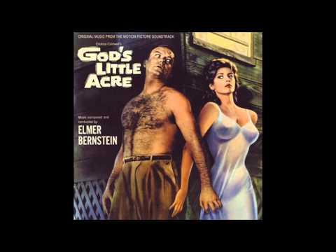 God's Little Acre | Soundtrack Suite (Elmer Bernstein ...