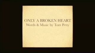 Only A Broken Heart - Tom Petty (performed by Jason Kent)