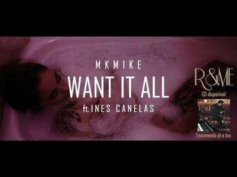 MKMIKE- I Want It All ft. Ines Canelas (Video Oficial)