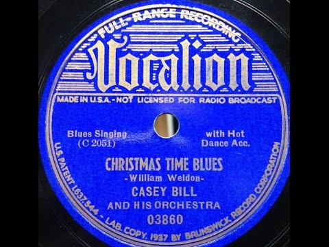 """Christmas Time Blues"" Casey Bill And His Orchestra recorded in Chicago (1937) Will Weldon"
