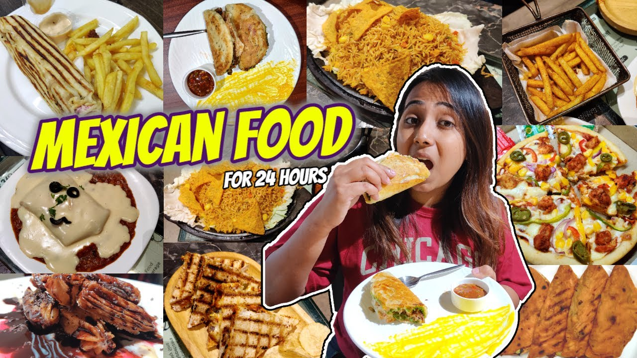 I only ate MEXICAN FOOD for 24 Hours | Tacos, Nachos, Burritos, Mexican Rice & more | Food Challenge