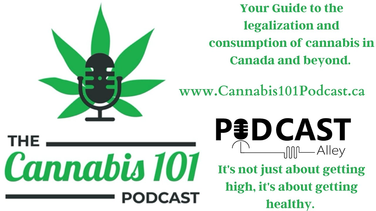 Cannabis 101 Podcast Episode 92 hour one - This Week in Cannabis News, The Business of Cannabis