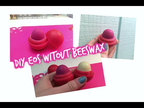 DIY EOS WITHOUT BEESWAX