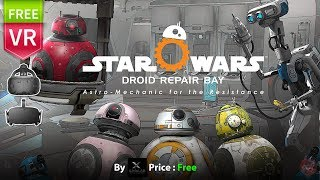 Star Wars: Droid Repair Bay | A super cute Droids in fantastic VR experience for Vive & Rift