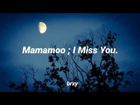 MAMAMOO ; I Miss You (sub Español)