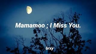 MAMAMOO ; I Miss You (sub español)