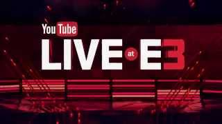 YouTube Live @ E3 - Watch Starting this Sunday