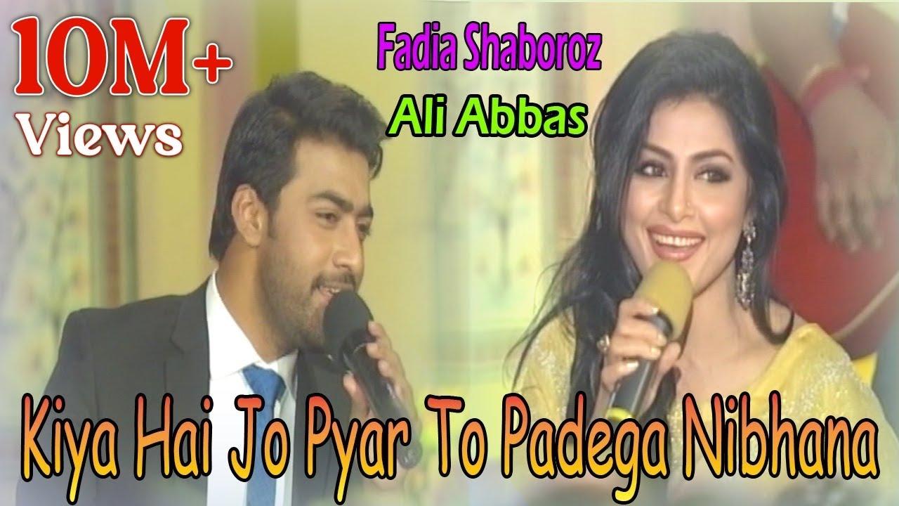 Download Kiya Hai Jo Pyar To Padega Nibhana - Fadia Shaboroz, Ali Abbas