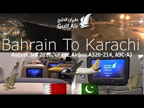 ✈FLIGHT REPORT ✈ Gulf Air, Bahrain To Karachi, GF752, Airbus A320-214, A9C-AJ