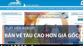 Xuất hiện website bán vé tàu cao hơn giá gốc | VTC1