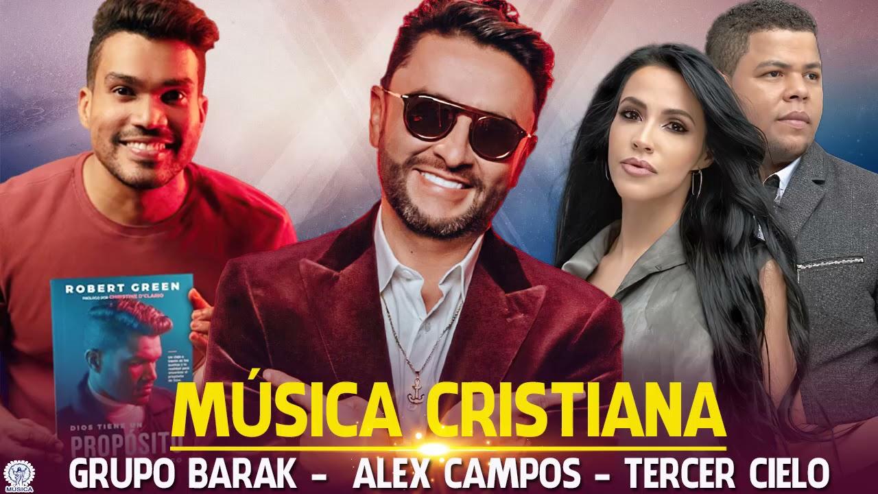 Tercer Cielo, Alex Campos y Barak Mix Nuevo Exitos 2021 - Éxitos de la Música Cristiana