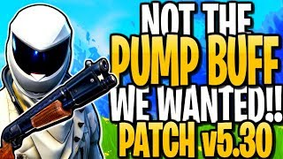 NOT THE PUMP BUFF WE WANTED - RIFT TO GO | FORTNITE PATCH v5.30