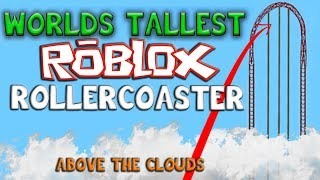 WORLDS TALLEST ROBLOX COASTER !! ABOVE THE CLOUDS... THEME PARK TYCOON 2 ROBLOX