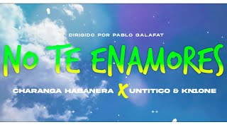 CHARANGA HABANERA ❌ DJ UNIC❌ UNTICIO ❌ KN1ONE ► NO TE ENAMORES (SALSA GHETTO - SALSA DEL BARRIO)