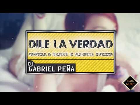 Jowell & Randy X Manuel Turizo   Dile la Verdad  Remix By ÐJ Gabriel Peña