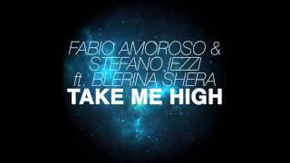Fabio Amoroso & Stefano Iezzi Feat Blerina Shera - Take Me High