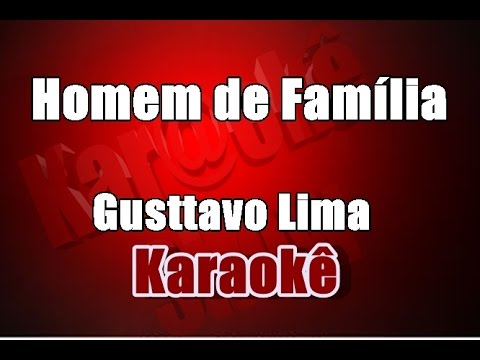 Homem de Família - Gusttavo Lima - Karaoke
