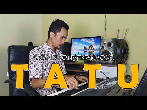 Karaoke Tatu Versi Keroncong