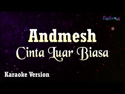Andmesh Kamaleng - Cinta Luar Biasa (Karaoke Version)