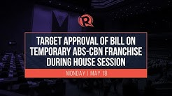 Target approval of bill on temporary ABS-CBN franchise during House session