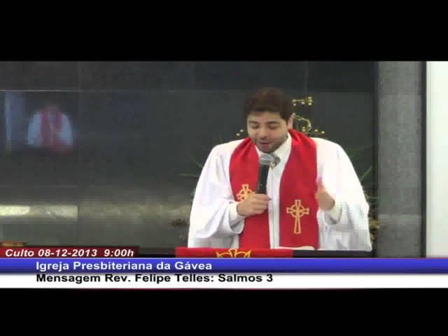 E se seu filho te traísse? - Salmo 3 - Rev. Felipe Telles Ferreira (08.12.2013, manhã, IPGávea)