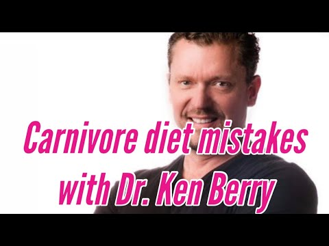 Carnivore Diet Mistakes with Dr. Ken Berry: Dehydration, Fat/Protein & Fasting