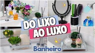 DIY DO LIXO AO LUXO DECORAÇÃO DE BANHEIRO - PARTE 3