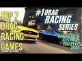 Top 7 Racing Games : Drag Racing    Android & IOS HD Graphics 2017