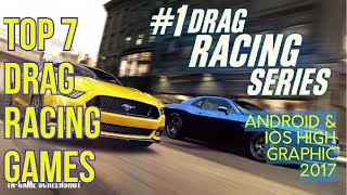 Top 7 Racing Games : Drag Racing || Android & IOS HD Graphics 2017
