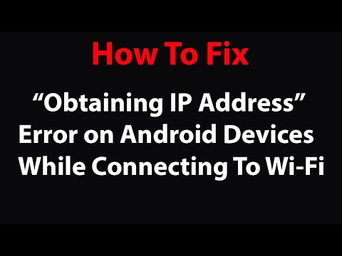 "How to Fix ""Obtaining IP Address"" Error on Android Devices ?"