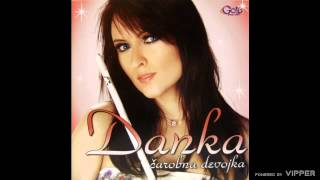 Danka Petrovic - Zelja da me mine - (Audio 2009)