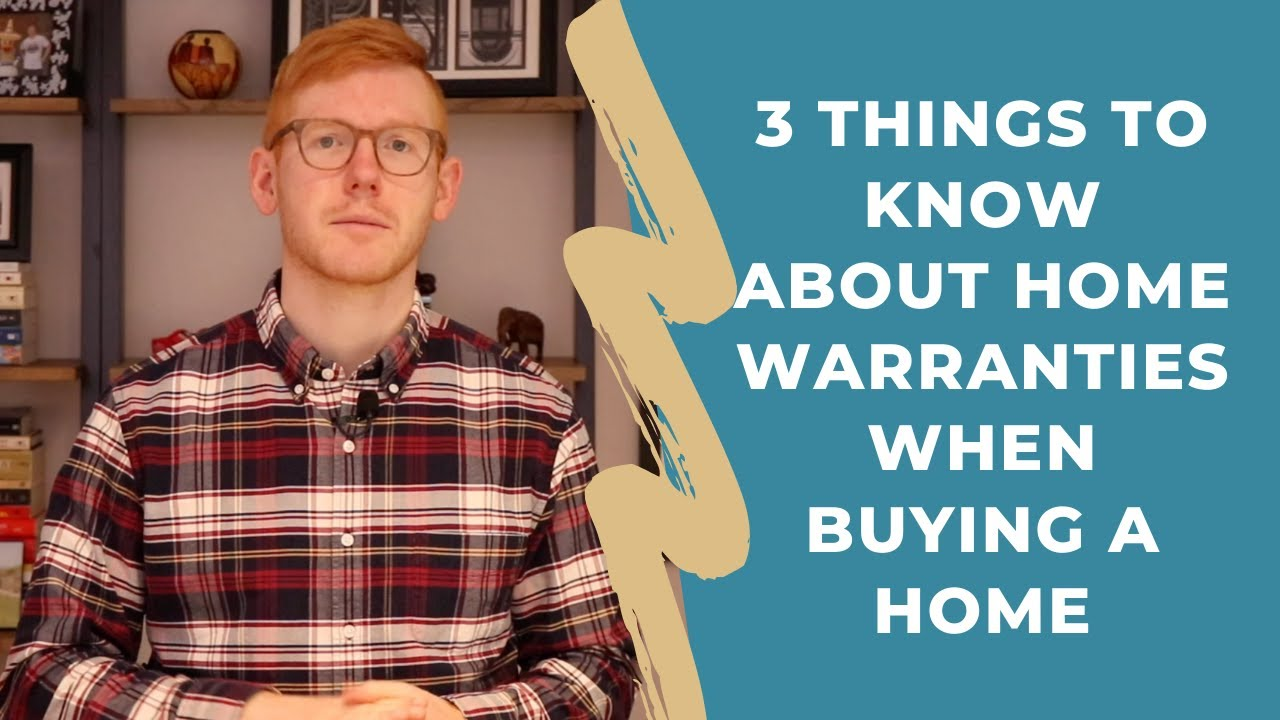 3 Things to Know About Home Warranties When Buying A Home