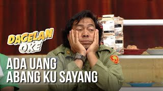 Dagelan Ok - Ada Uang Abang Ku Sayang  15 Maret 2019