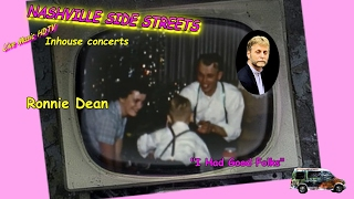 "Nashville Side Streets video studio: Ronnie Dean--""I Had Good Folks""  Best viewed in:1080p HD"