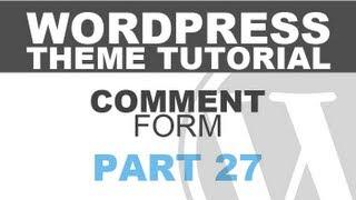 Responsive Wordpress Theme Tutorial - Part 27 - COMMENT FORM