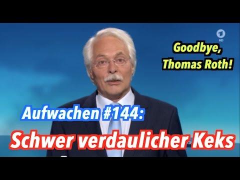 Goodbye, Thomas Roth & Claus Kleber lässt sich leicht provozieren - Aufwachen #144