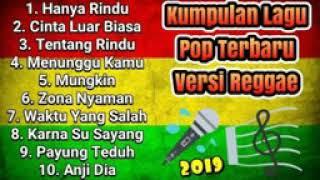 Kumpulan Lagu POP versi Reggae Terbaru 2019