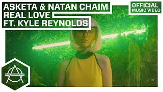 Asketa &amp Natan Chaim - Real Love ft. Kyle Reynolds (Official Music Video)