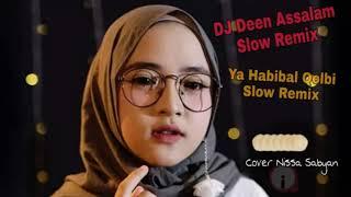 Download lagu Slow REMIX Deen Assalam & Slow REMIX Ya Habibal Qolbi || Cover Nissa Sabyan