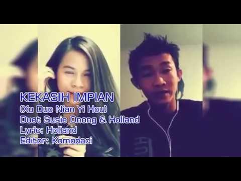 Xu Duo Nian Yi Hou (Indonesian Version) Kekasih Impian - Duet Susie Onong & Holland