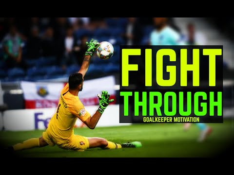 FIGHT THROUGH - Goalkeeper Motivation