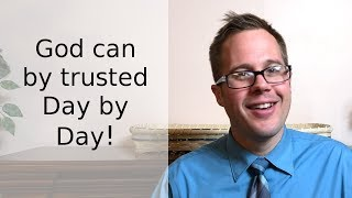 Trusting God's Plan for Your Life - Day by Day Hymn quote