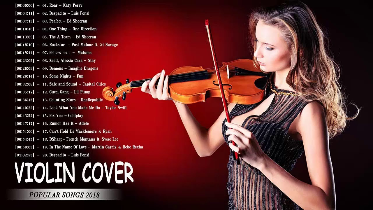 Most Popular Violin Covers Of Popular Songs 2018 - Best Instrumental Violin  Covers 2018