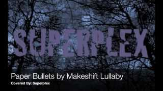 Watch Makeshift Lullaby Paper Bullets video